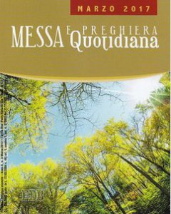 Messa quotidiana. A cura di fratel MichaelDavide - Marzo 2017